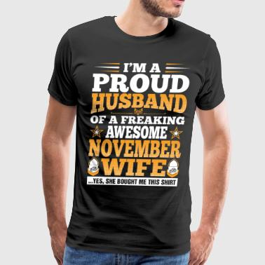 Im A Proud Husband Of Awesome November Wife - Men's Premium T-Shirt