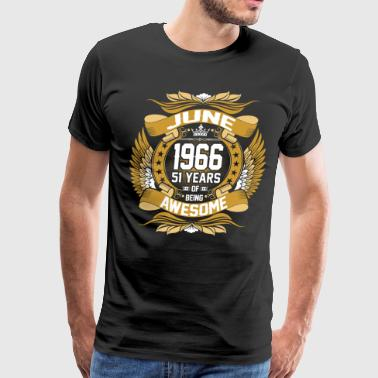 June 1966 51 Years Of Being Awesome - Men's Premium T-Shirt