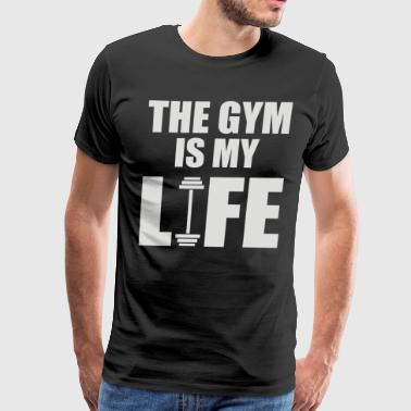 The Gym Is My Life - Men's Premium T-Shirt