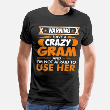 I Have A Crazy I Have A Crazy Gram - Men's Premium T-Shirt