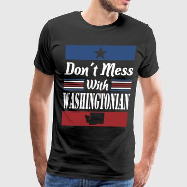Dont Mess With Washingtonian - Men's Premium T-Shirt