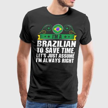 Im A Brazilian To Save Time - Men's Premium T-Shirt