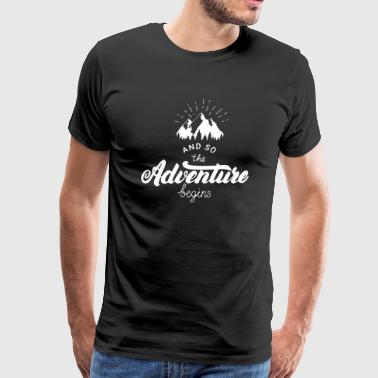 And So The Adventure Begins Camping Shirt - Men's Premium T-Shirt