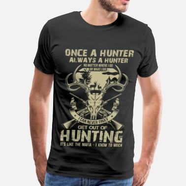 Deer ONCE A HUNTER - ALWAYS A HUNTER - Men's Premium T-Shirt