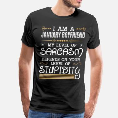 I Am January I Am A January Boyfriend - Men's Premium T-Shirt