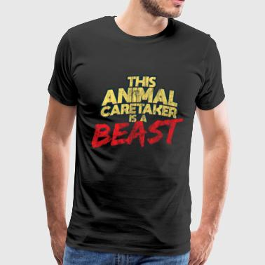 Animal Caretaker Beast Worker Gift - Men's Premium T-Shirt
