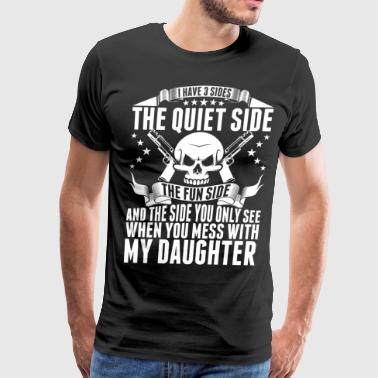 Three Daughters I Have 3 Side With My Daughter - Men's Premium T-Shirt