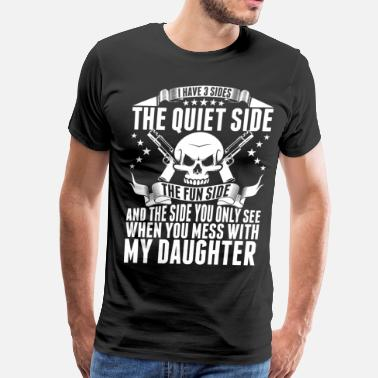 Gun Humor I Have 3 Side With My Daughter - Men's Premium T-Shirt