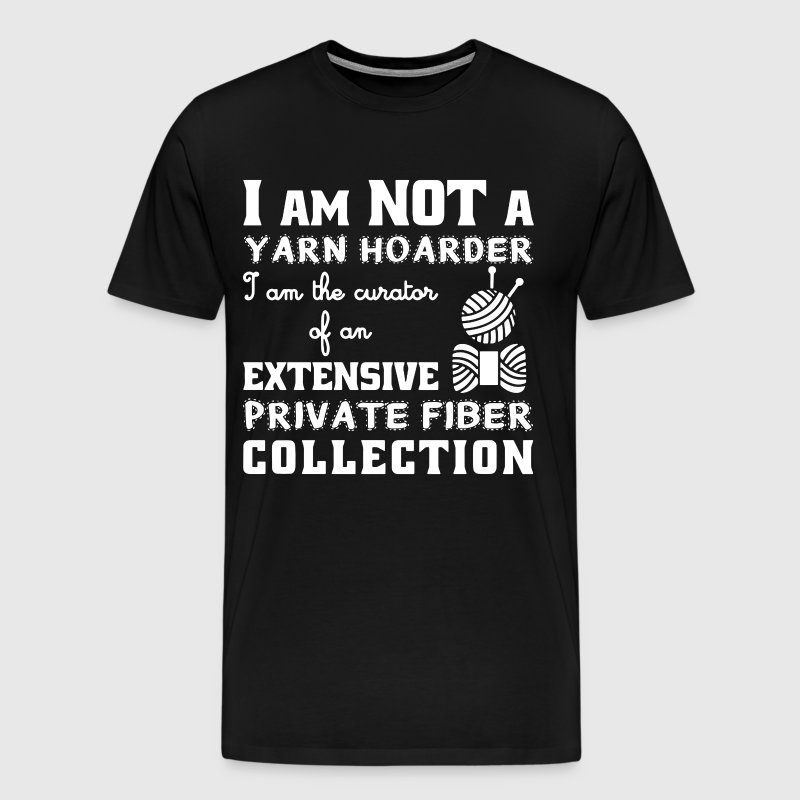 i am not a yarn hoarder i am the curator of an ext - Men's Premium T-Shirt