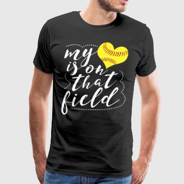 My Heart is on that Field Softball Funny Softball - Men's Premium T-Shirt