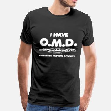 Mustang I have OMD - Obsessive Mustang Disorder - Men's Premium T-Shirt