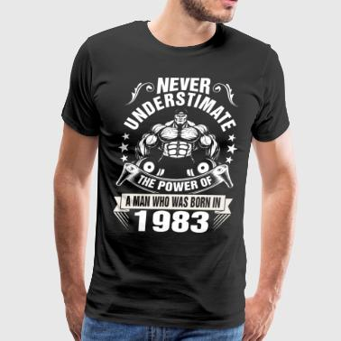 Never Underestimate a Man Born in 1983 - Men's Premium T-Shirt