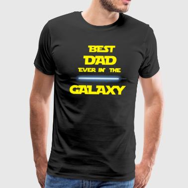 best Dad ever in the galaxy - Men's Premium T-Shirt