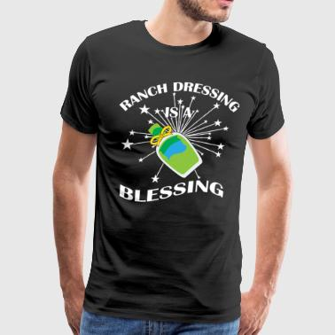 Ranch Dressing is a blessing - Men's Premium T-Shirt