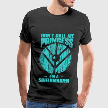 Shieldmaiden - Don't call a shieldmaiden princess - Men's Premium T-Shirt