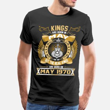 May 1970 The Real Kings Are Born On May 1970 - Men's Premium T-Shirt