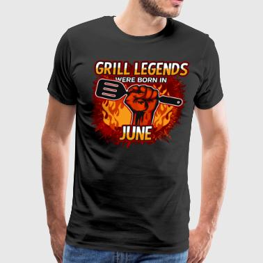 Grill Legends Were Born in June - Men's Premium T-Shirt