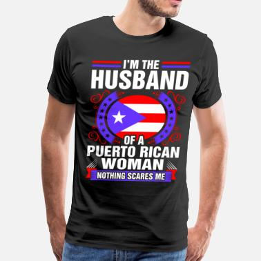 Puerto Rican Wife Im The Husband Of A Puerto Rican Woman - Men's Premium T-Shirt