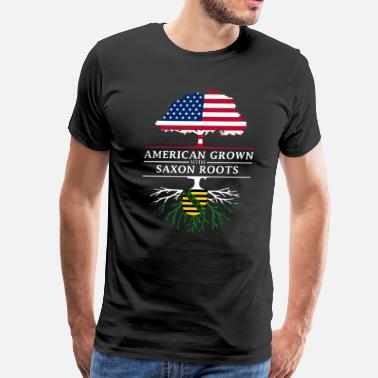 Personality American Grown with Saxon Roots Saxony Design - Men's Premium T-Shirt