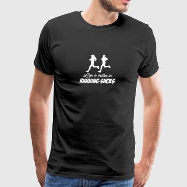 Life is better in running shoes - Men's Premium T-Shirt