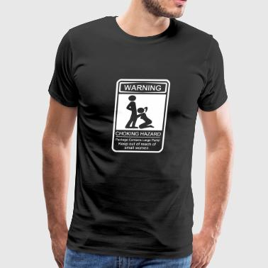 Warning Choking Hazard - Men's Premium T-Shirt