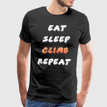 Eat Sleep Climb repeat - Men's Premium T-Shirt