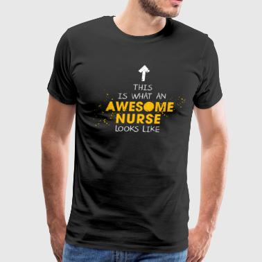 This Is What An Awesome Nurse Looks Like - Men's Premium T-Shirt