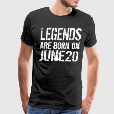 Legends are born on June 20 - Men's Premium T-Shirt