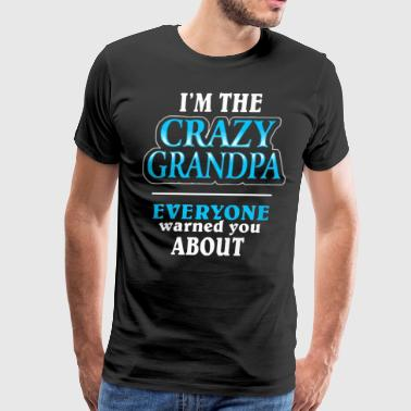 I'm the crazy grandpa - Men's Premium T-Shirt