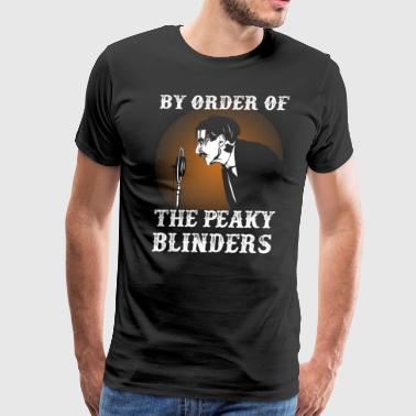 By Order Of the Peaky Blinders. Arthur Shelby. - Men's Premium T-Shirt