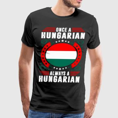 Always A Hungarian - Men's Premium T-Shirt