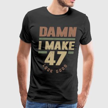47th Birthday I Make 47 - Birthday - Men's Premium T-Shirt