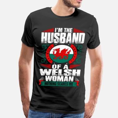 Scared Im Welsh Woman Husband - Men's Premium T-Shirt