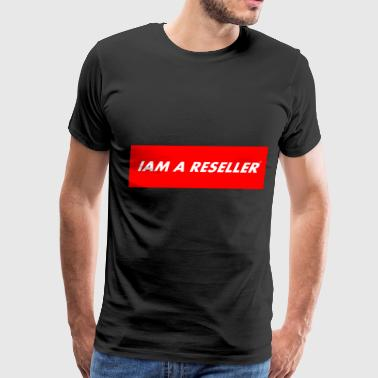 IAM A RESELLER trend tshirt for a gift supreme - Men's Premium T-Shirt
