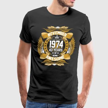 November 1974 43 Years Of Being Awesome - Men's Premium T-Shirt