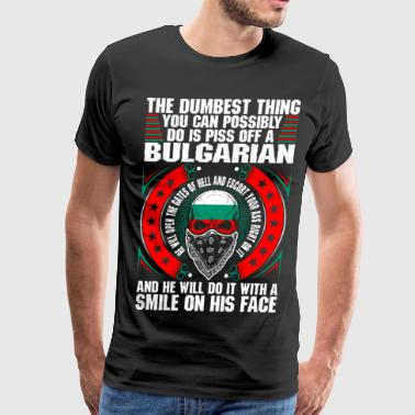 Funny Bulgarian The Dumbest Thing A Bulgarian - Men's Premium T-Shirt