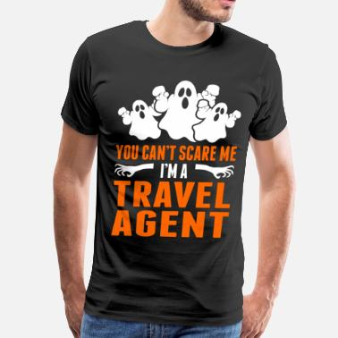 Im A Traveller You Cant Scare Me Im A Travel agent - Men's Premium T-Shirt