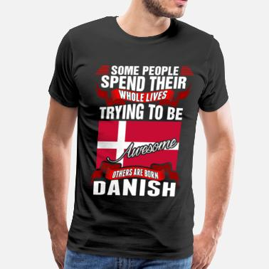 Danish Flag Danish Map People Spend Whole Lives Awesome Danish - Men's Premium T-Shirt