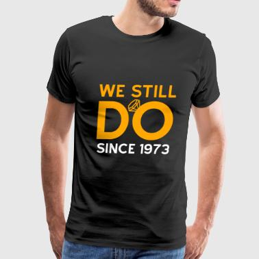 Wifey We Still Do Since 1973 Anniversary Gift - Men's Premium T-Shirt