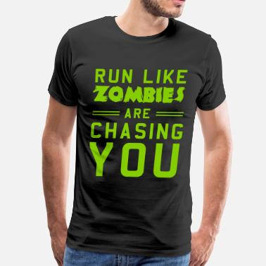 Run Like A Zombie Run like zombies are chasing you - Men's Premium T-Shirt