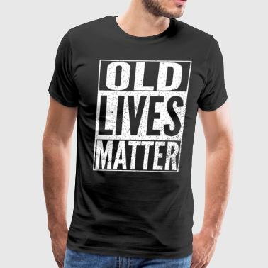 old lives matter brother t shirts - Men's Premium T-Shirt
