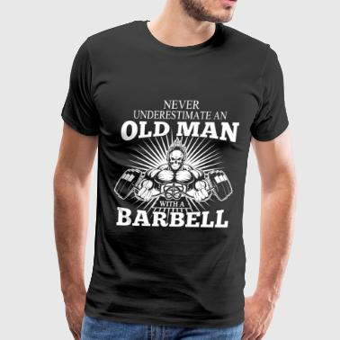 An old man with a barbell - Never underestimate - Men's Premium T-Shirt