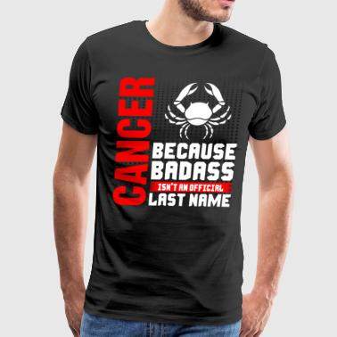 Husbands Last Name Cancer Because Baddass Last Name - Men's Premium T-Shirt