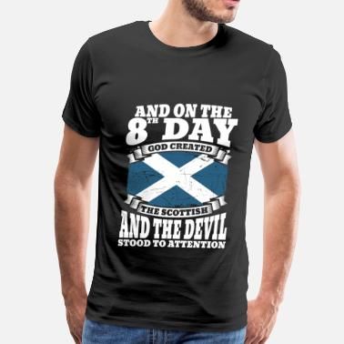 Scottish Scottish - On the 8th day god created the scottish - Men's Premium T-Shirt