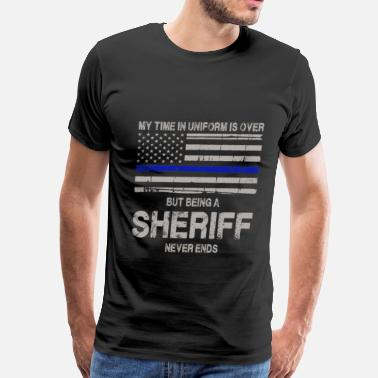 Nightspot Sheriff never ends - My time in uniform is over - Men's Premium T-Shirt