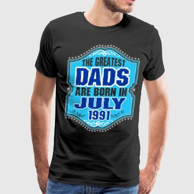 The Greatest Dads Are Born In July 1991 - Men's Premium T-Shirt