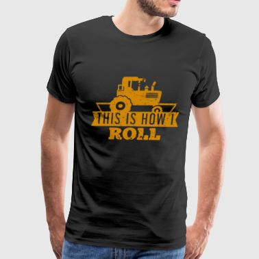 Awesome Farmer T-Shirt This is How I Roll Tractor - Men's Premium T-Shirt