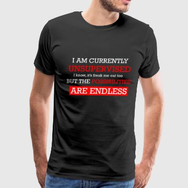 I Am Currently Unsupervised Very Funny T Shirt - Men's Premium T-Shirt