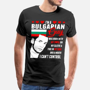 Bulgarian Guy Im A Bulgarian Guy - Men's Premium T-Shirt
