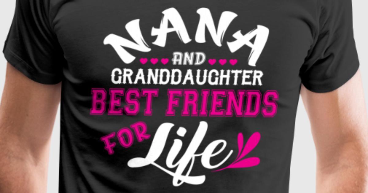 Nana And Granddaughter Best Friends T Shirt T-Shirt   Spreadshirt
